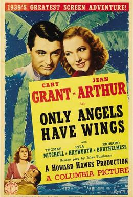 Постер фильма Только у ангелов есть крылья (1939)