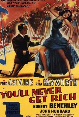 Постер фильма Ты никогда не будешь богаче (1941)