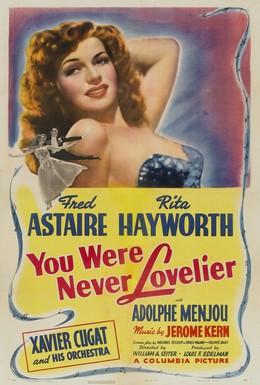 Постер фильма Ты никогда не была восхитительнее (1942)