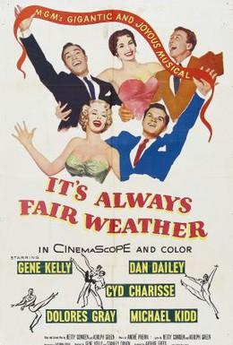 Постер фильма Всегда хорошая погода (1955)