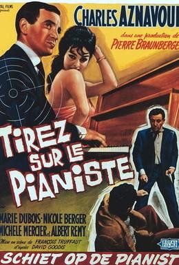 Постер фильма Стреляйте в пианиста (1960)