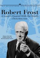 Роберт Фрост: Полюбовный спор с миром (1963)