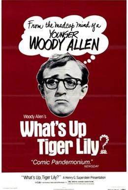 Постер фильма Что случилось, тигровая лилия? (1966)