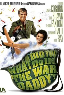 Постер фильма Что ты делал на войне, папа? (1966)