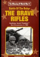 The Battle of the Bulge... The Brave Rifles (1965)