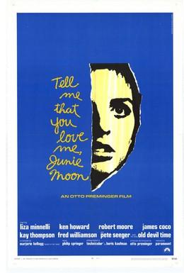 Постер фильма Скажи, что ты любишь меня, Джуни Мун (1970)