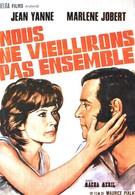 Мы не состаримся вместе (1972)