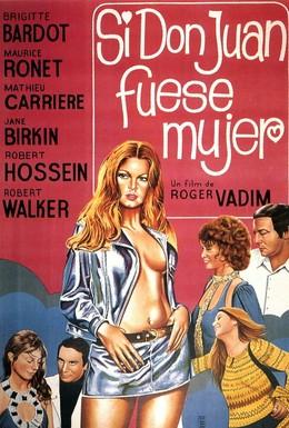 Постер фильма Если бы Дон-Жуан был женщиной… (1973)