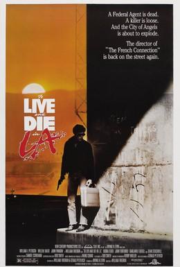 Постер фильма Жить и умереть в Лос-Анджелесе (1985)