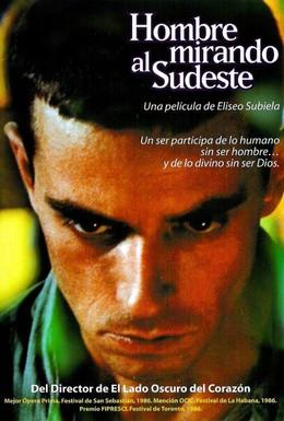 Постер фильма Мужчина, глядящий на юго-восток (1986)