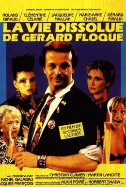 Постер фильма Развратная жизнь Жерара Флока (1987)