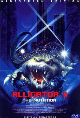 Постер фильма Аллигатор 2: Мутация (1991)