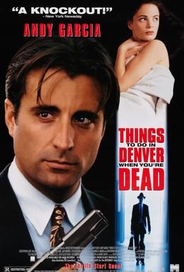 Постер фильма Чeм заняться мертвецу в Денвере (1995)