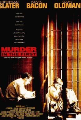 Постер фильма Убийство первой степени (1995)