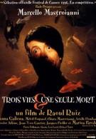 Три жизни и одна смерть (1996)