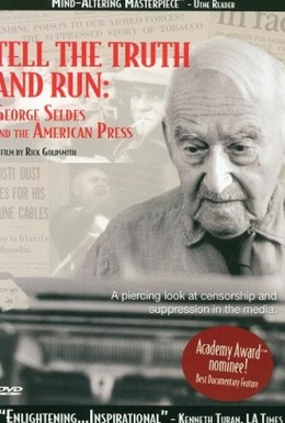 Постер фильма Скажи правду и беги: Джордж Селдес и американская пресса (1996)