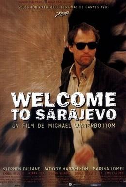 Постер фильма Добро пожаловать в Сараево (1997)