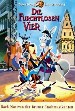 Постер фильма Бременские музыканты: Бесстрашная четверка (1997)