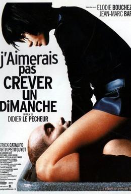 Постер фильма Я бы не хотел умереть в воскресенье (1998)