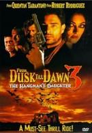 От заката до рассвета 3: Дочь палача (1999)