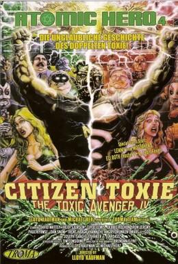 Постер фильма Токсичный мститель 4: Гражданин Токси (2000)