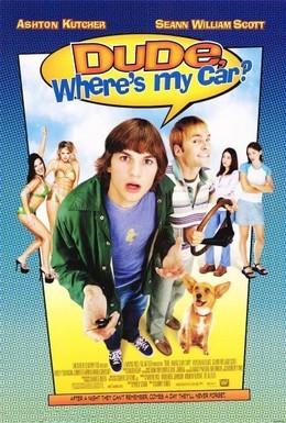 Постер фильма Где моя тачка, чувак? (2000)