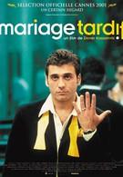 Поздняя женитьба (2001)