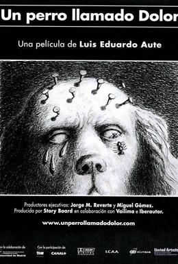 Постер фильма Собака по имени Боль (2001)