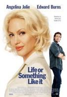 Жизнь, или Что-то вроде того (2002)