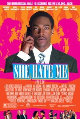 Постер фильма Она ненавидит меня (2004)