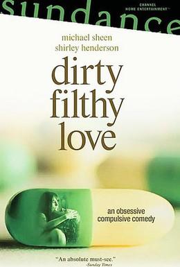 Постер фильма Грязная любовь (2004)