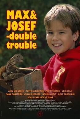 Постер фильма Макс и Джозеф: Неприятности вдвойне! (2004)