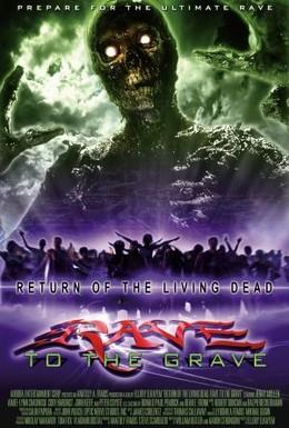 Постер фильма Возвращение живых мертвецов 5: Рейв из могилы (2005)