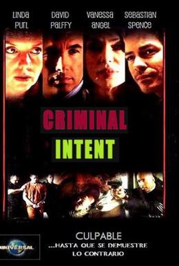 Постер фильма Преступные намерения (2005)