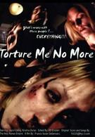 Не мучай меня больше (2005)
