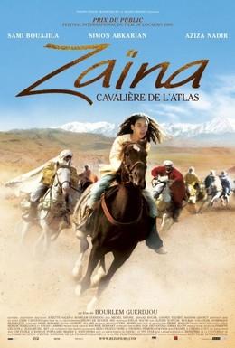 Постер фильма Зайна: Покорительница Атласских гор (2005)