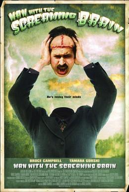 Постер фильма Человек с кричащим мозгом (2005)
