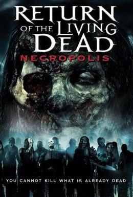 Постер фильма Возвращение живых мертвецов 4: Некрополис (2005)