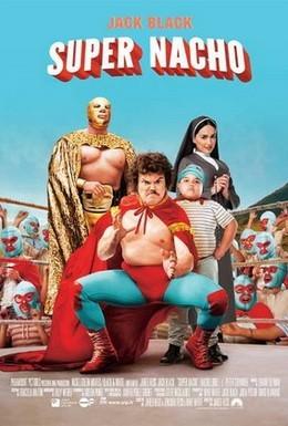 Постер фильма Супер Начо (2006)