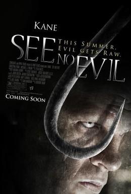 Постер фильма Не вижу зла (2006)