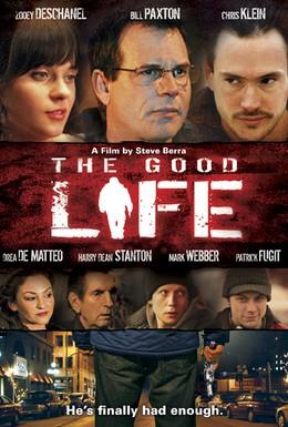 Постер фильма Хорошая жизнь (2007)