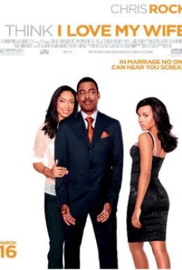 Постер фильма Кажется, я люблю свою жену (2007)