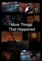 Еще кое-что из случившегося (2007)