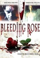 Кровоточащая роза (2007)