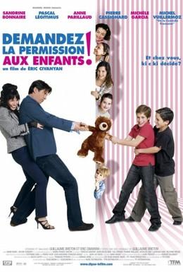 Постер фильма Спросить разрешение детей! (2007)