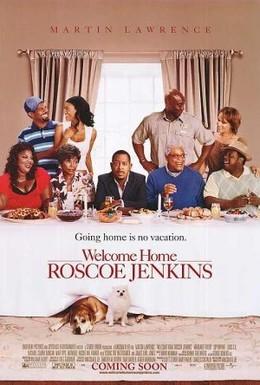 Постер фильма Добро пожаловать домой, Роско Дженкинс (2008)