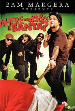 Постер фильма Бэм Марджера представляет: Где гребаный Санта? (2008)