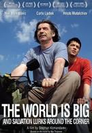 Мир велик, а спасение поджидает за углом (2008)