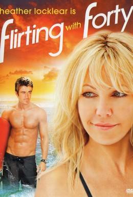 Постер фильма Флирт с сорокалетней (2008)