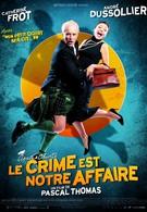 Преступления – это наш бизнес (2008)